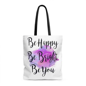 Be Happy, Be Bright, Be You Quote Tote Bag