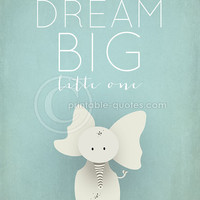 PRINTABLE Art, Dream Big Little One (INSTANT DOWNLOAD) Printable Quote, pink, blue, turquoise, nursery decor, baby room, baby shower gift.