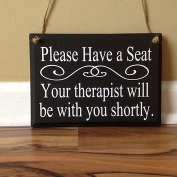 Please Have A Seat Your Therapist will be with you shortly office sign business signage decor door hanger wall decor wood hand painted