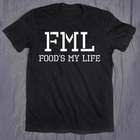 FML Food's My Life Funny Tumblr Clothes Slogan Tee Hungry Eat Pizza T-shirt