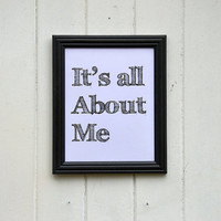 It's All About Me Funny Typography Print Wall Decor
