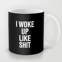 I woke up like shit Mug by RexLambo