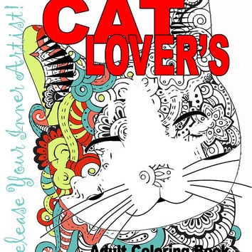 CAT LOVER'S Adult Coloring Book - Coloring for Grown Ups - Mandala Designs - Original Downloads Cats Kittens Pets Animals Cute Free USA
