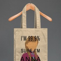 i'm 99.9% sure i'm anna tote bag - Totes Adorbs Tees - Skreened T-shirts, Organic Shirts, Hoodies, Kids Tees, Baby One-Pieces and Tote Bags