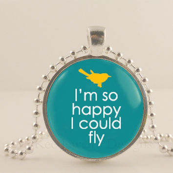 """I am so happy I could fly. 1"""" glass and metal Pendant necklace Jewelry."""