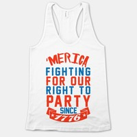 Fighting For Our Right To Party Since 1776