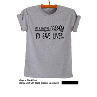 Its a beautiful day to save lives T Shirt Grey Fashion Funny Trendy Womens Mens Teenager Sassy Cute Cool Instagram Youtuber Twitter Polyvore