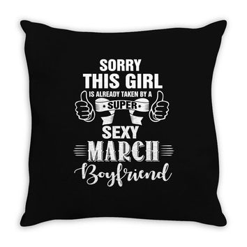 sorry this girl is already taken by a super sexy march boyfriend Throw Pillow