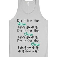 Do It For The Vine Tee-Unisex Silver Tank