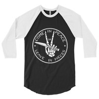 Come in Peace or Leave in Pieces 3/4 Sleeve Softball Shirt