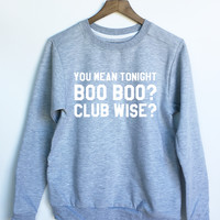 You Mean Tonight, Boo Boo? Club Wise? Leonardo Dicaprio Sweatshirt to JLo