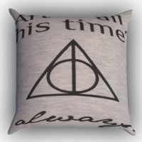 After all this time always quote harry potter Zippered Pillows  Covers 16x16, 18x18, 20x20 Inches