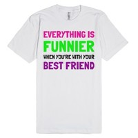 Everything Is Funnier-Unisex White T-Shirt