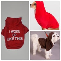 Dog Jacket I woke up like this. Dog Hoodies. American Apparel. Pet clothes. Pet apparel. Dog shirt. Dog Clothes.