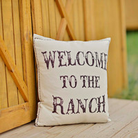 Welcome to the Ranch Pillow