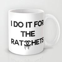 I do it for the ratchets Mug by productoslocos