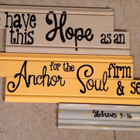 We have this hope as an anchor for the soul strong and firm wood sign