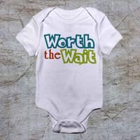 Worth the wait baby Onesuit, baby romper,baby jumpsuit