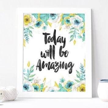 Today Will Be Amazing, Aquarelle Flowers, Floral Wreath, Inspirational Quote Print, INSTANT DOWNLOAD 8x10 Printable, Mint Blue, Wisdom Quote