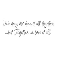 """wall quotes wall decals - """"We May Not Have It All Together..."""""""