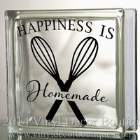 Happiness is homemade Glass Block Decal Tile Mirrors DIY Decal for Glass Blocks Kitchen Homemade