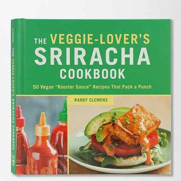 The Veggie Lover's Sriracha Cookbook By Randy Clemens- Assorted One