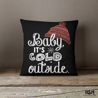Baby It's Cold Outside Throw Pillow Black