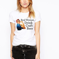 Real Women Drink Craft Beer T Shirt - Beer Snob Shirt - Beer Drinking Tee For Women