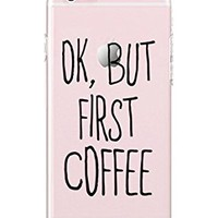 iPhone 6 plus/iPhone 6S plus - Durable Slim Case - Teenager Quotes - Sassy Quotes - Ok, But First Coffee - Motivational Quotes - Inspiration