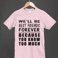 we'll be best friends forever reg tee - Totes Adorbs Tees - Skreened T-shirts, Organic Shirts, Hoodies, Kids Tees, Baby One-Pieces and Tote Bags