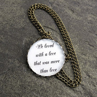 Edgar Allan Poe Quote Necklace - We loved with a love Necklace - Edgar Allan Poe Jewelry - Quote Necklace - Free Shipping Etsy - Under 25