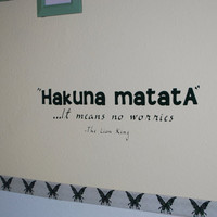 Hakuna Matata Vinyl Wall Decal - Custom Adhesive Removable Wall Decor - Children Boy Girl Nursery Room Art - The Lion King