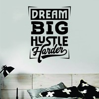 Dream Big Hustle Harder Wall Decal Sticker Vinyl Art Bedroom Room Home Decor Inspirational Motivational Teen Baby Nursery School Gym