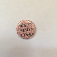 "nicki minaj miley what's good 1"" button pin"