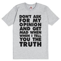 Don't Ask For My Opinion-Unisex Dark Ash T-Shirt