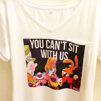 You Can't Sit With Us Shirt | Disney Alice in Wonderland