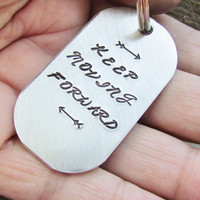Keep Moving Forward Key Chain Keychain CUSTOM Dog Tag Hand Stamped Brushed Aluminum Motivational Inspirational Made To Order