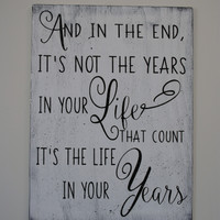 Inspirational Wall Decor Wood Sign And In The End It's Not The Years In Your Life That Count Retirement Gift  Abraham Lincoln Quote
