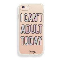I Can't Adult Today iPhone 6s/7/8 Case