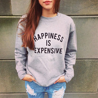 "[ On Sale ] Happiness is Expensive "" Fun Creative Print Long Sleeve Women Blouse Top Sweatshirt Shirt"