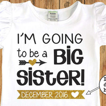 I'm Going to be a Big Sister Shirt. Pregnancy Announcement Shirt. Personalized Big Sister Shirt. Big Sister Announcement Shirt. Sister shirt