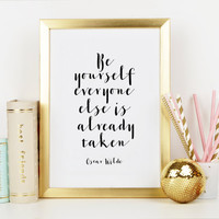 OSCAR WILDE QUOTE,Printable Art,Be Yourself Everyone Is Already Taken,Be You,Inspirational Print,Typography Print,Wall Art,Printable Quote