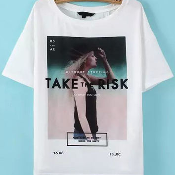 Take The Risk Graphic Print White Shirt