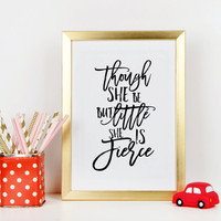 Nursery Quote,Though She Be But Little She Is Fierce,Gift For Her,Nursery Wall Art,Nursery Decor,Typography Print,Playroom Decor,Poster