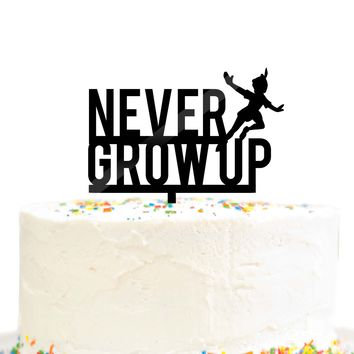 Never Grow Up Birthday Cake Topper Black Acrylic Peter Pan Party