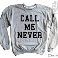 Call Me Never Sweatshirt WOMENS - 131