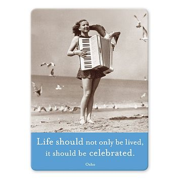 Life Should Not Only Be Lived, It Should be Celebrated Rectangle Magnet