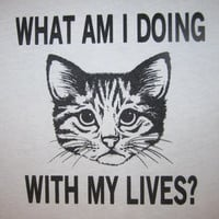what am i doing with my lives t shirt tee funny cat top mens novelty new unisex graphic crazy animal right meow lol life catagram pet lover