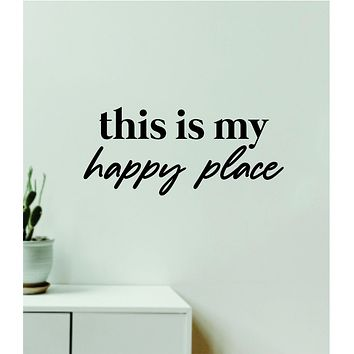 This Is My Happy Place Decal Sticker Quote Wall Vinyl Art Wall Bedroom Room Home Decor Inspirational Teen Baby Nursery Girls Playroom School Family Apartment