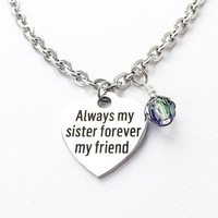 Sister Jewelry - Best Friend Jewelry - Forever Always Sisters - Love Heart Charm - Stainless Steel Bracelet - Sister Gift - Words Charm